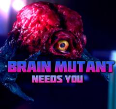 Brain Mutant Needs You